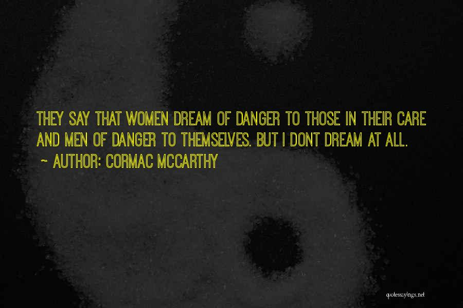 If U Dont Care Quotes By Cormac McCarthy