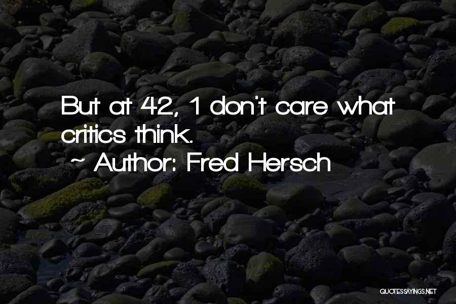 If U Dont Care Quotes By Fred Hersch