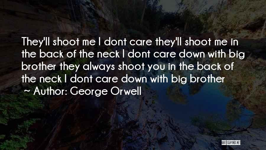 If U Dont Care Quotes By George Orwell