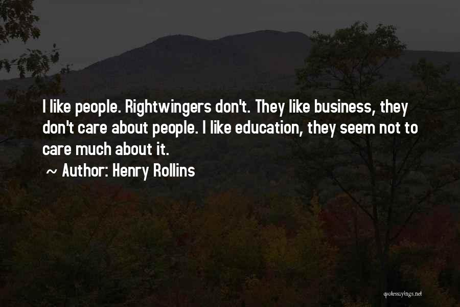 If U Dont Care Quotes By Henry Rollins