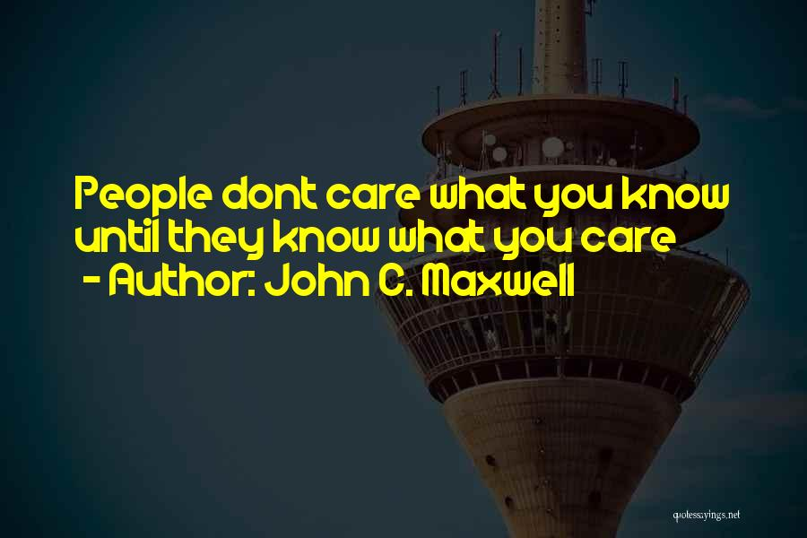 If U Dont Care Quotes By John C. Maxwell