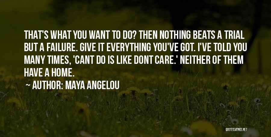 If U Dont Care Quotes By Maya Angelou