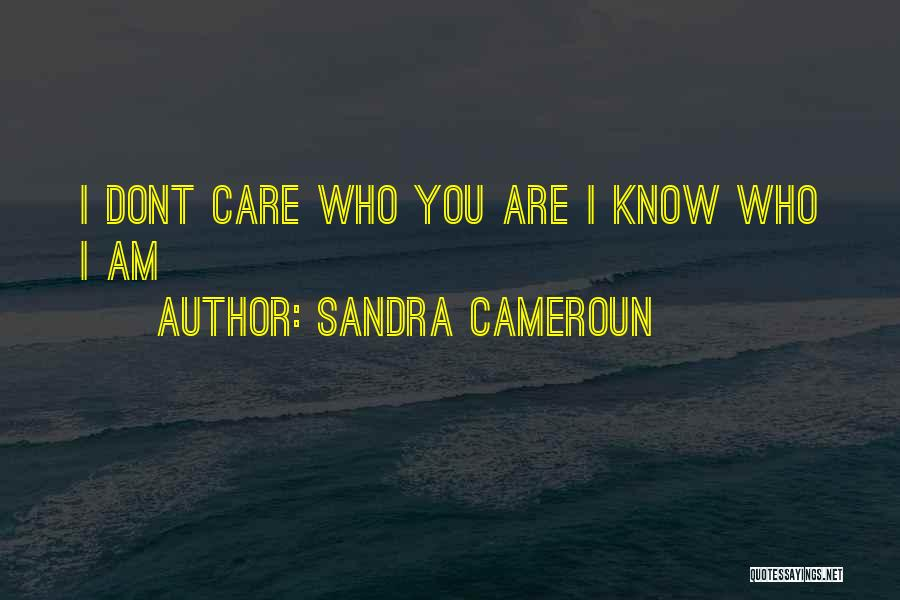 If U Dont Care Quotes By Sandra Cameroun