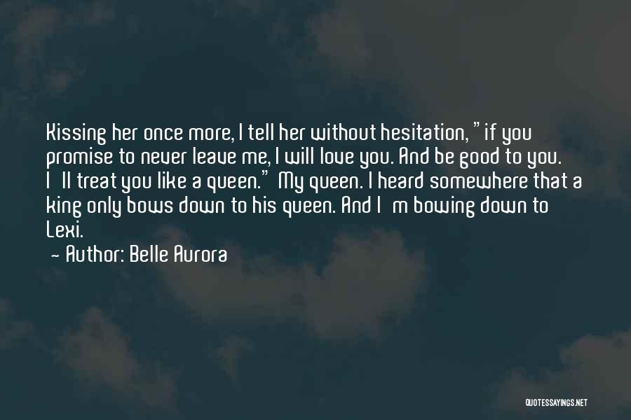 Top 19 If U Treat Me Like A Queen Quotes & Sayings
