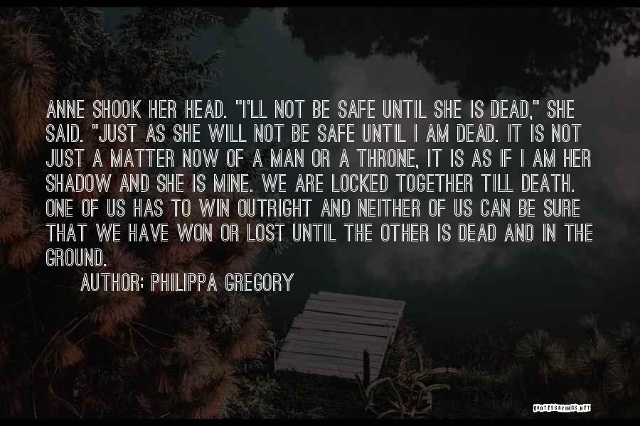 If We Are Not Together Quotes By Philippa Gregory