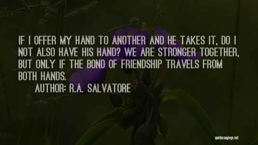 If We Are Not Together Quotes By R.A. Salvatore