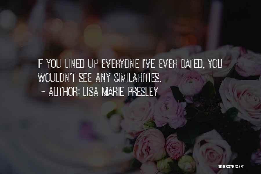 If We Dated Quotes By Lisa Marie Presley