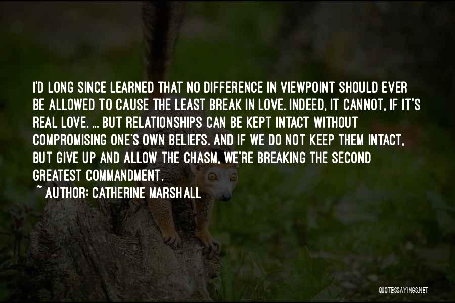 If We Ever Break Up Quotes By Catherine Marshall