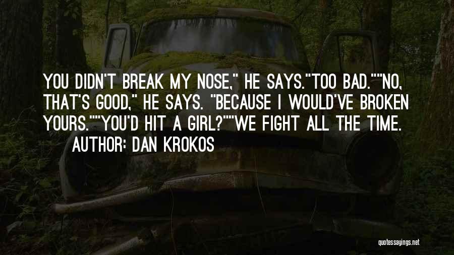 If We Ever Break Up Quotes By Dan Krokos