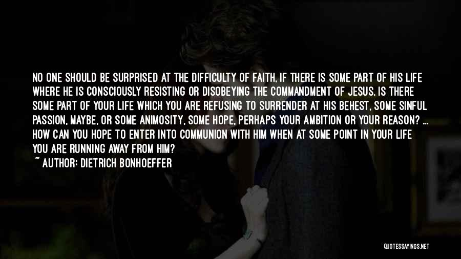 If You Are The One Quotes By Dietrich Bonhoeffer