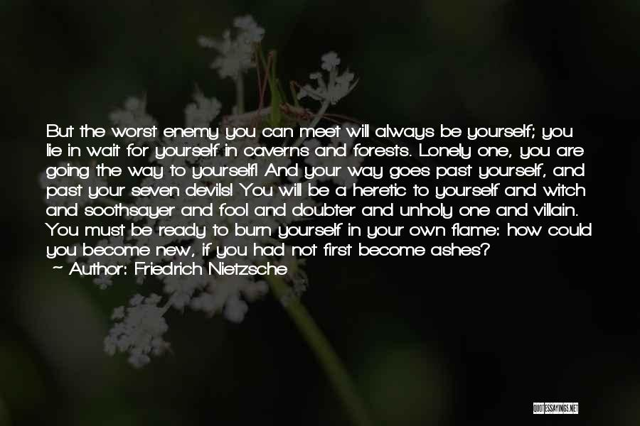 If You Are The One Quotes By Friedrich Nietzsche