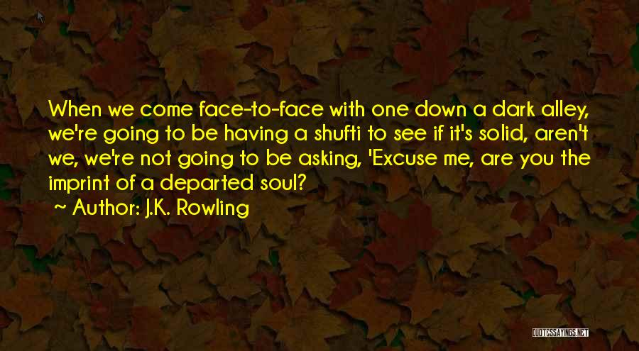 If You Are The One Quotes By J.K. Rowling