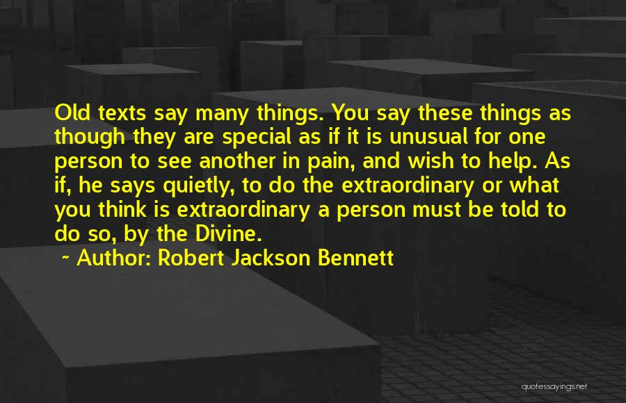If You Are The One Quotes By Robert Jackson Bennett
