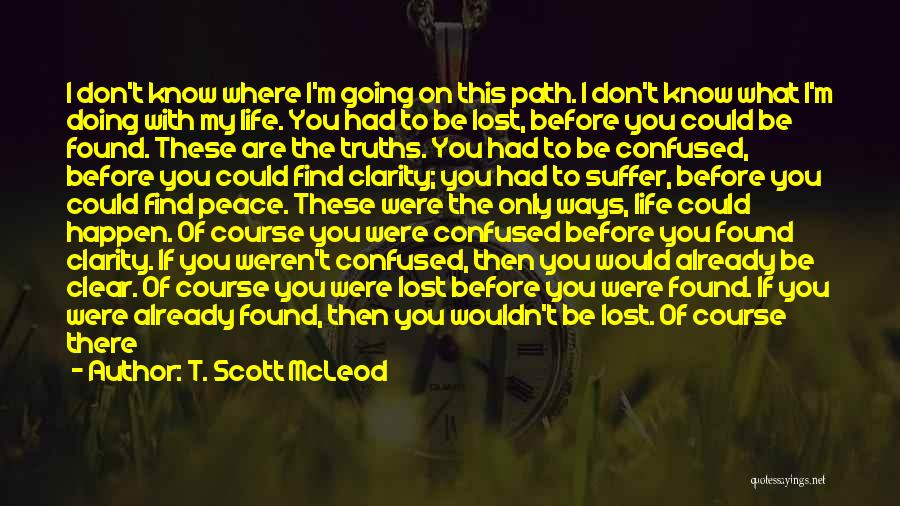 If You Are The One Quotes By T. Scott McLeod