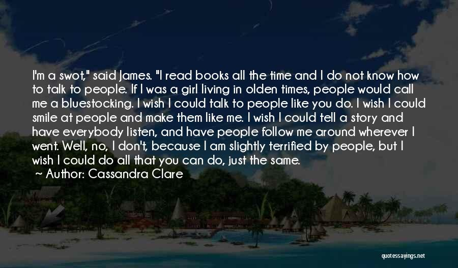 If You Can Make Me Smile Quotes By Cassandra Clare