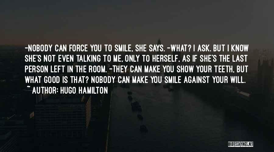 If You Can Make Me Smile Quotes By Hugo Hamilton