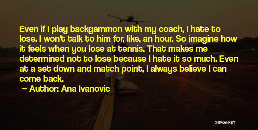 If You Can't Talk To Me Quotes By Ana Ivanovic