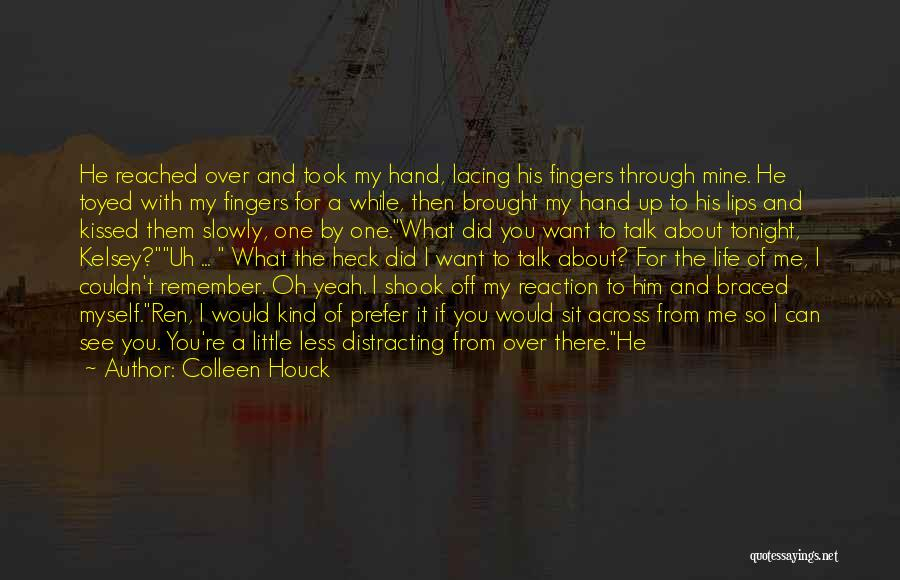 If You Can't Talk To Me Quotes By Colleen Houck