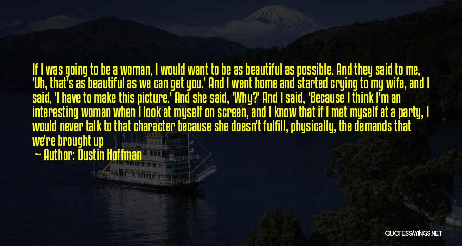 If You Can't Talk To Me Quotes By Dustin Hoffman