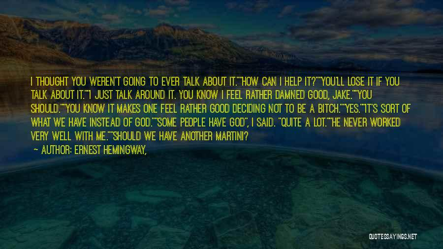 If You Can't Talk To Me Quotes By Ernest Hemingway,