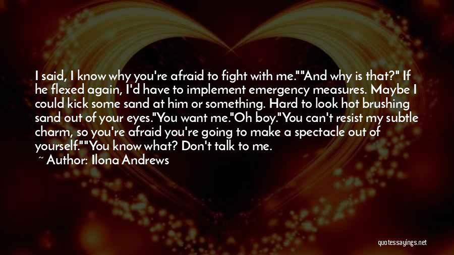 If You Can't Talk To Me Quotes By Ilona Andrews