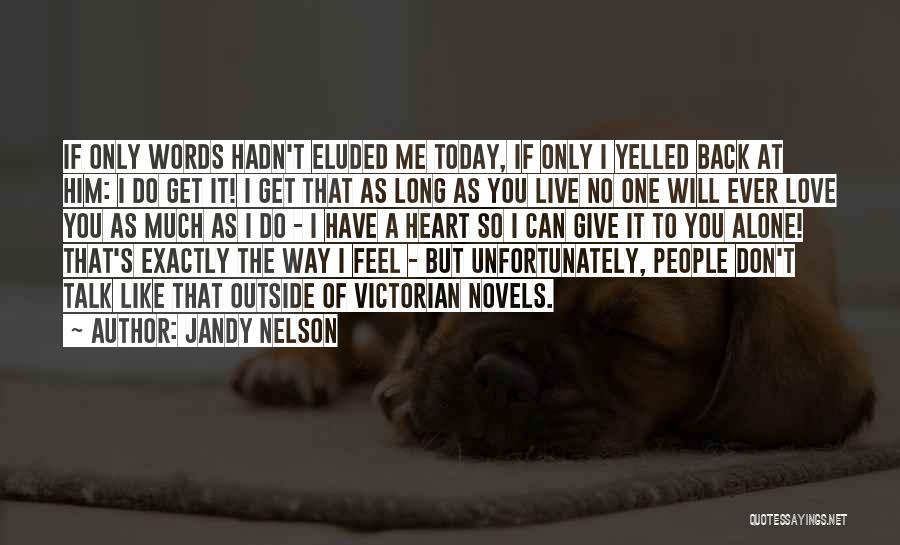 If You Can't Talk To Me Quotes By Jandy Nelson