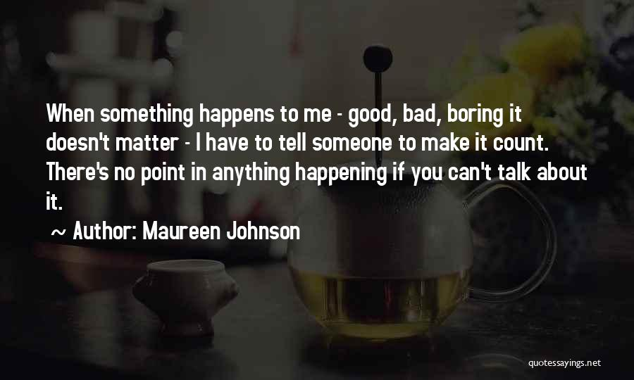 If You Can't Talk To Me Quotes By Maureen Johnson