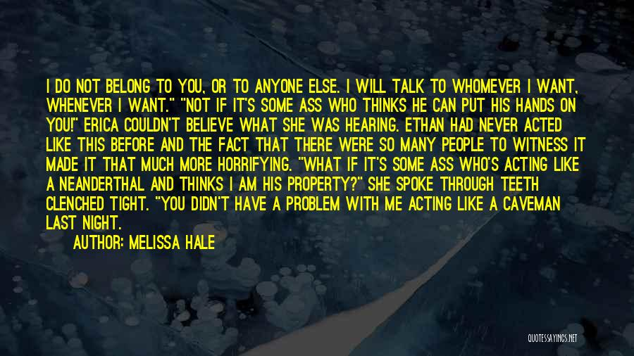 If You Can't Talk To Me Quotes By Melissa Hale