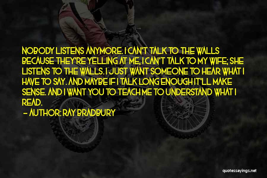 If You Can't Talk To Me Quotes By Ray Bradbury