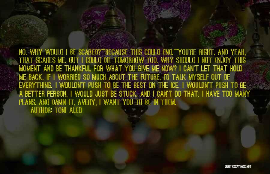 If You Can't Talk To Me Quotes By Toni Aleo