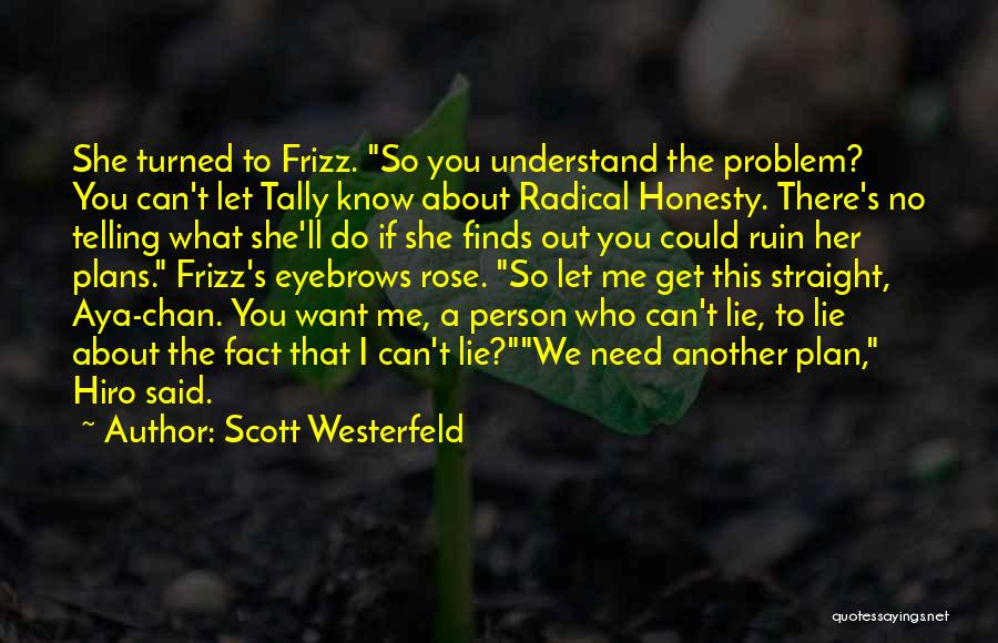 If You Can't Understand Me Quotes By Scott Westerfeld