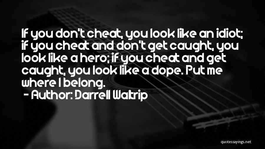 If You Cheat Me Quotes By Darrell Waltrip