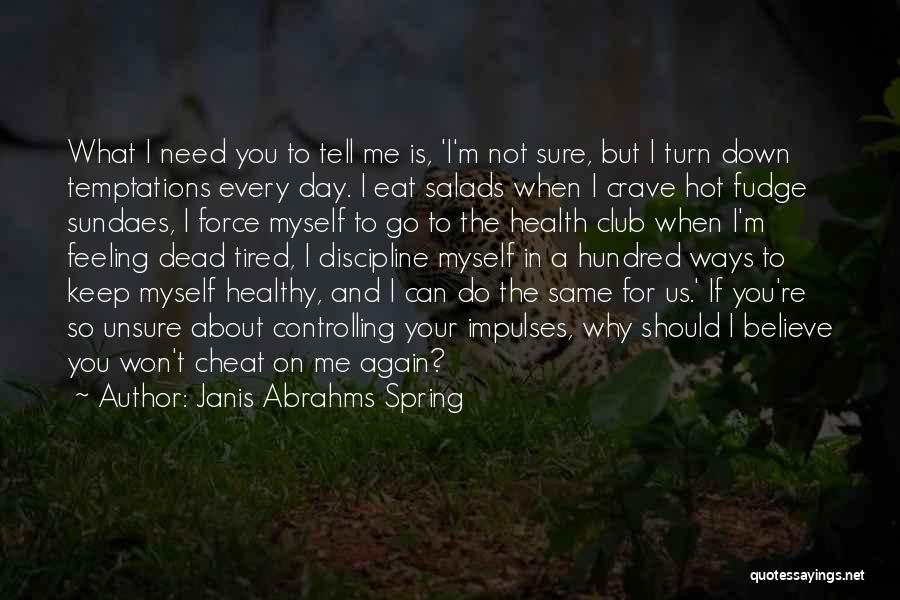 If You Cheat Me Quotes By Janis Abrahms Spring