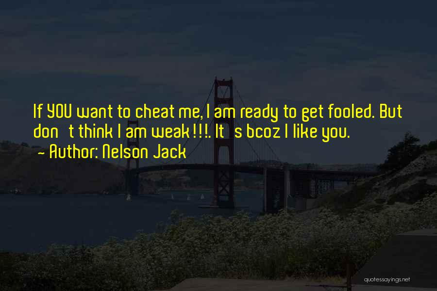 If You Cheat Me Quotes By Nelson Jack