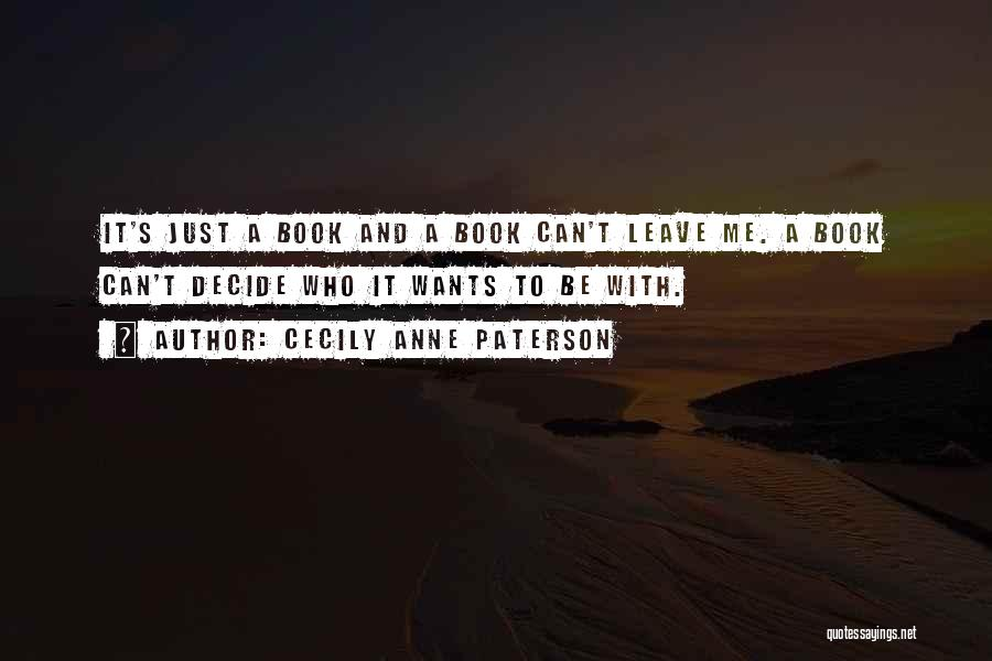 If You Decide To Leave Quotes By Cecily Anne Paterson