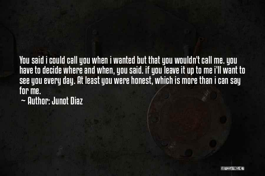 If You Decide To Leave Quotes By Junot Diaz