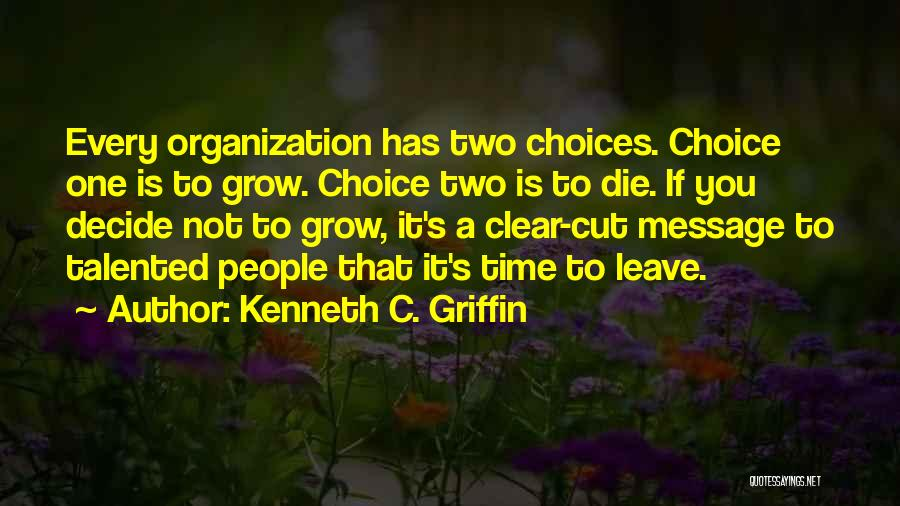 If You Decide To Leave Quotes By Kenneth C. Griffin