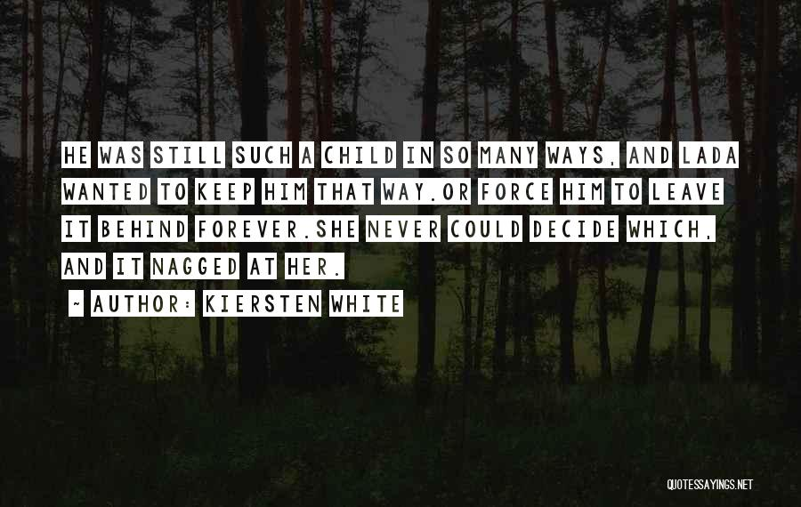 If You Decide To Leave Quotes By Kiersten White