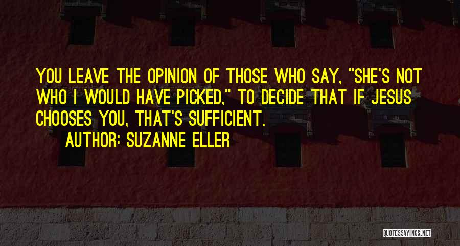 If You Decide To Leave Quotes By Suzanne Eller