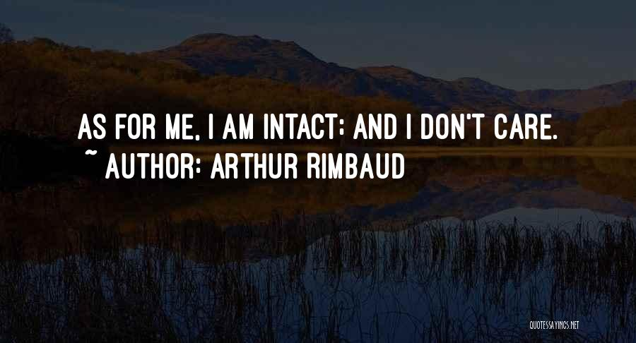 If You Dont Care Quotes By Arthur Rimbaud