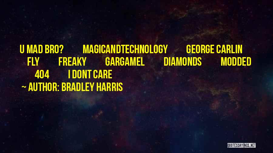 If You Dont Care Quotes By Bradley Harris