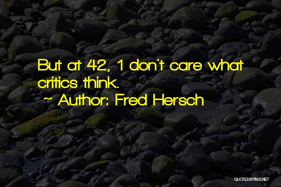 If You Dont Care Quotes By Fred Hersch