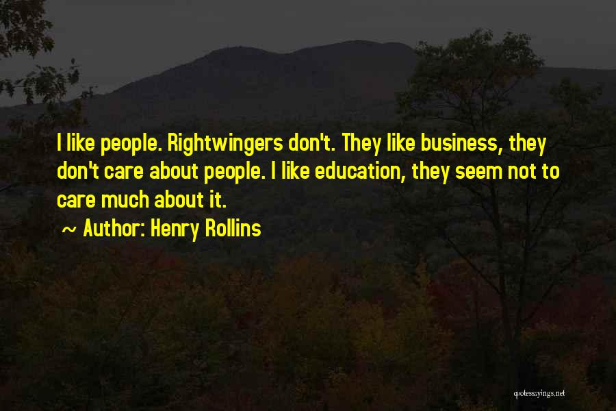 If You Dont Care Quotes By Henry Rollins