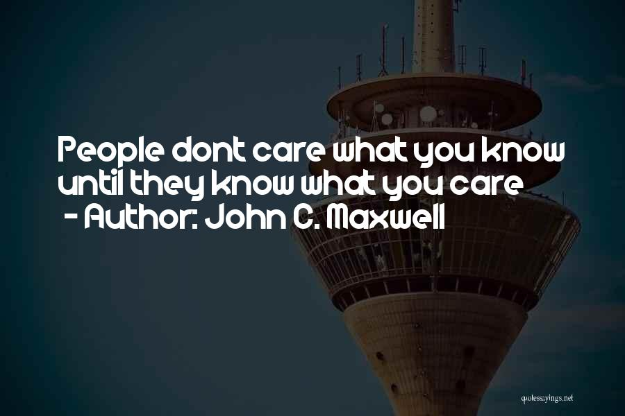 If You Dont Care Quotes By John C. Maxwell