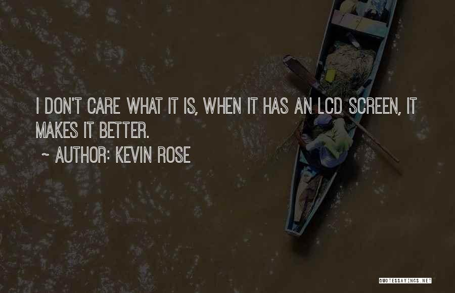 If You Dont Care Quotes By Kevin Rose
