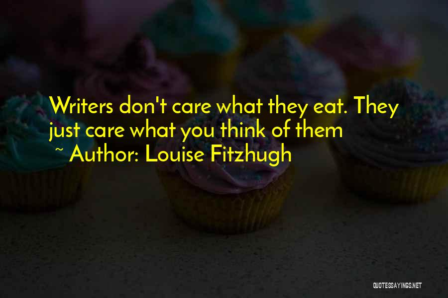 If You Dont Care Quotes By Louise Fitzhugh