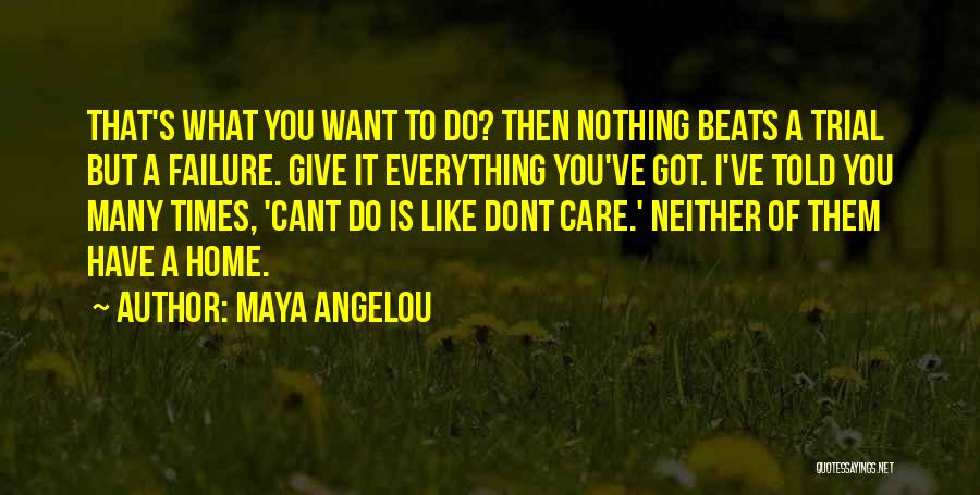 If You Dont Care Quotes By Maya Angelou