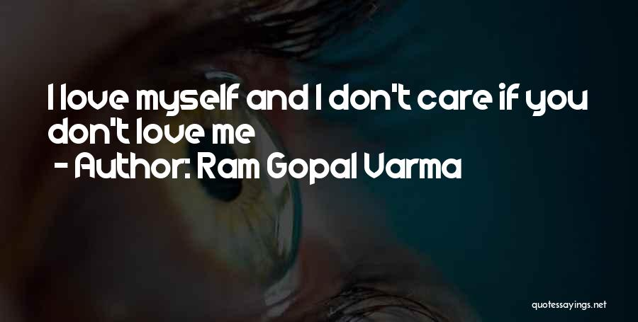 If You Dont Care Quotes By Ram Gopal Varma