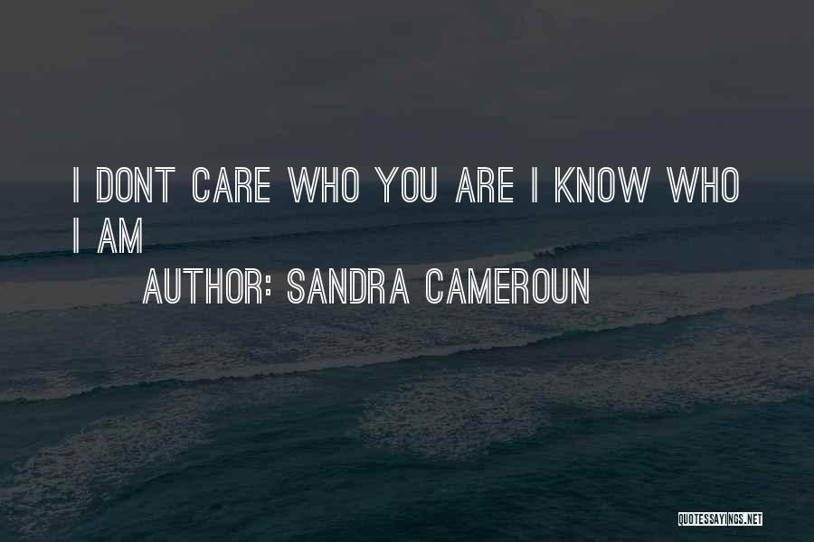 If You Dont Care Quotes By Sandra Cameroun