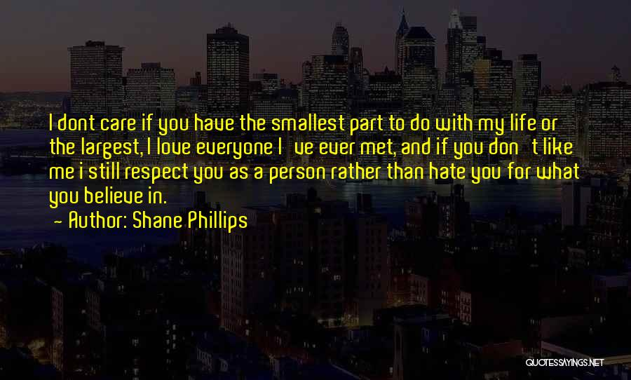 If You Dont Care Quotes By Shane Phillips
